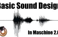 Basic Sound Design with Maschine 2.0 stock Samples