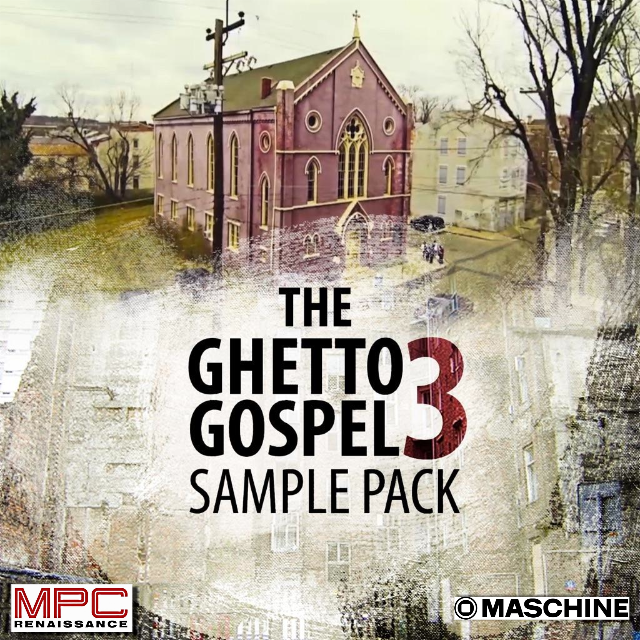 The Ghetto Gospel Sample Pack 3