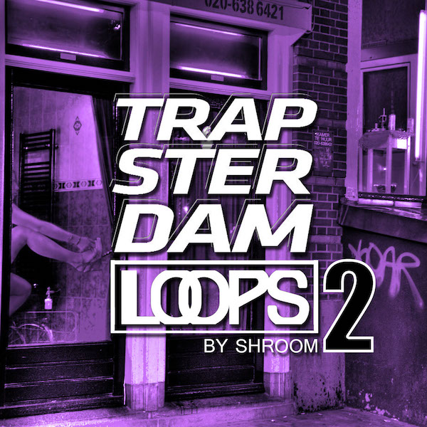 Trapsterdam Loops 2 by Shroom