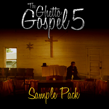 The Ghetto Gospel 5 Sample Pack